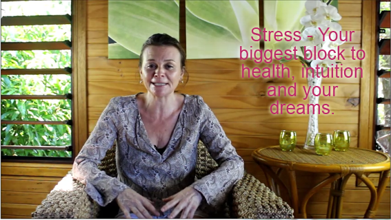 Stress – Your biggest block to health, intuition and your dreams