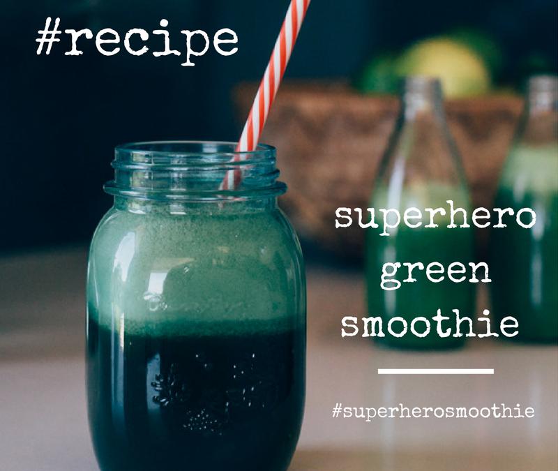 Recipe Alert! My 'Superhero Green Smoothie'