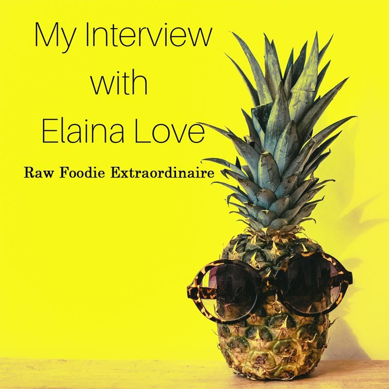 Karina Stephens with Elaina Love: Raw Foodie Extraordinaire