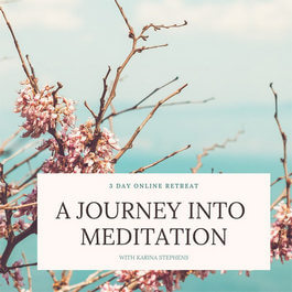 Karina Stephens Free Online Virtual Retreat | A Journey into Meditation